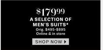 $179.99 A Selection of Men's Suits