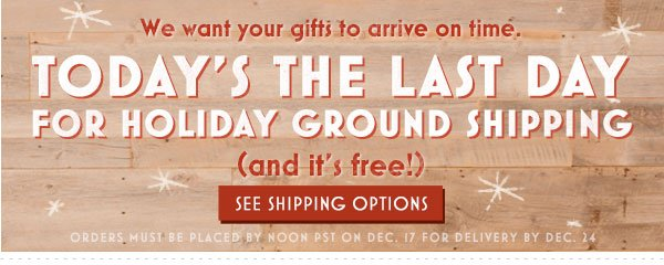 Today's the last day for holiday ground shipping (and it's free!)