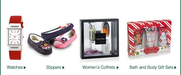 Watches, Slippers, Women's Coffrets, Bath and Body Gift Sets