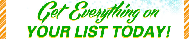 Get Everything on your List Today