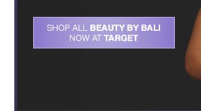 Shop All Beauty by Bali Now at Target