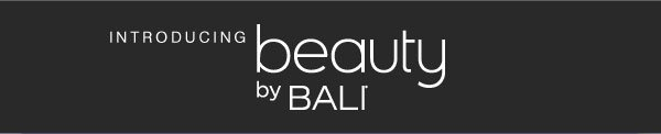 Introducing Beauty by Bali®