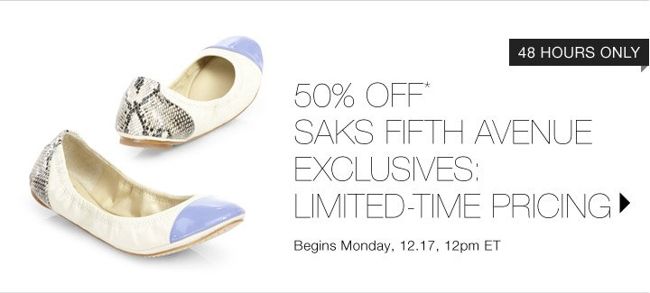 50% OFF* SAKS FIFTH AVENUE EXCLUSIVES…SHOP NOW