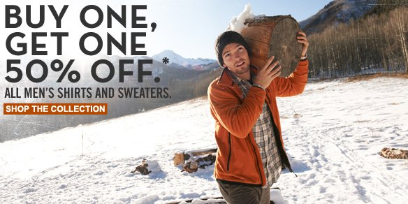 Buy one, get one 50% off.* All men's shirts and sweaters. Shop the collection