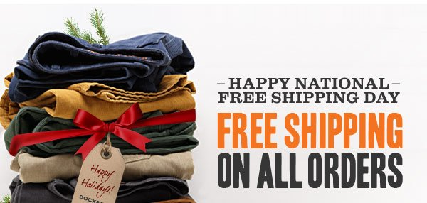 Happy National Free Shipping Day! FREE SHIPPING ON ALL ORDERS.