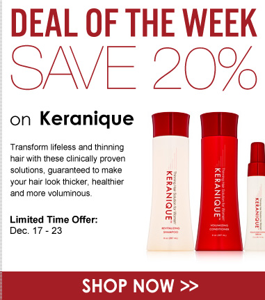 Deal of the Week: 20% off Keranique Transform lifeless and thinning hair with these clinically proven solutions, guaranteed to make your hair look thicker, healthier and more voluminous.  Shop Now>>