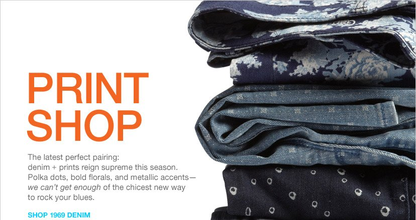 PRINT SHOP | SHOP 1969 DENIM