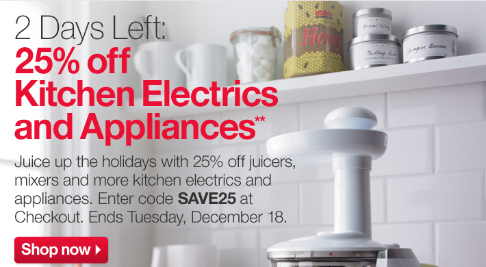 2 Days Left: 25% off Kitchen Electrics and  Appliances**
