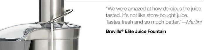Breville® Elite Juice Fountain $224.96  Reg. $299.95