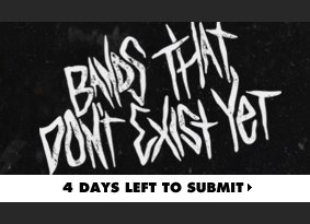 Bands That Don't Exist Yet Challenge. 4 Days Left To Submit.