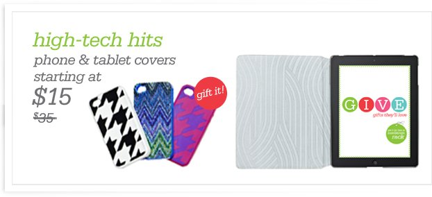 high-tech hits - phone & tablet covers starting at $15