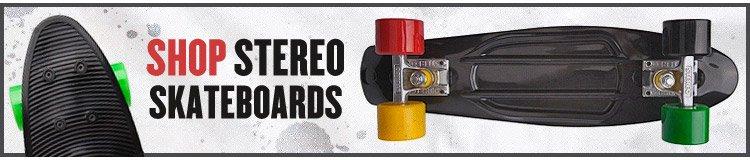 Check out our Stereo Skate Decks!