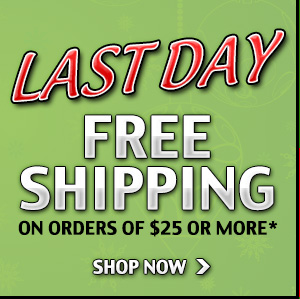 Last Day Free Shipping on orders of $25 or more