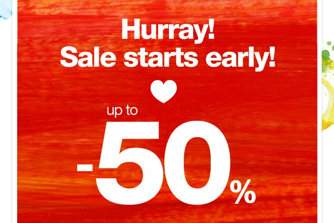 Hurray! Sale starts early! up to -50%