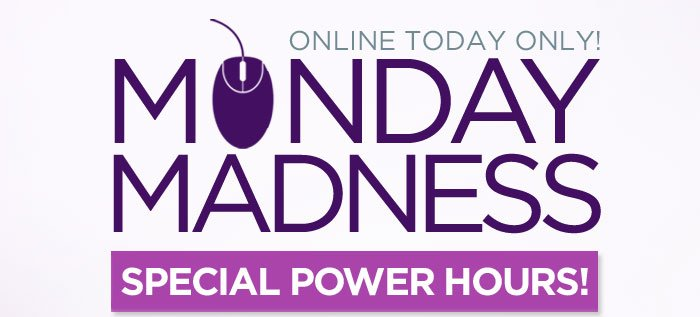 Monday Madness: Special Power Hours