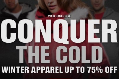 WEB EXCLUSIVE | CONQUER THE GOLD | WINTER APPAREL UP TO 75% OFF