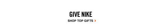 GIVE NIKE | SHOP TOP GIFTS