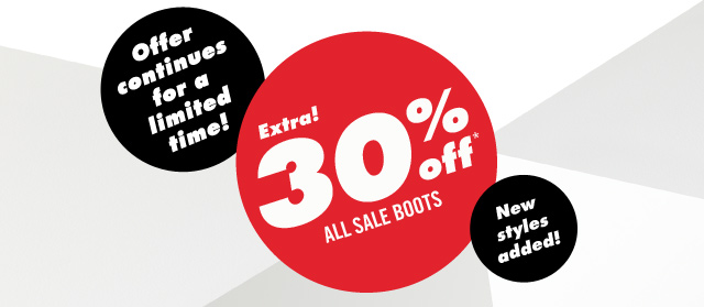 EXTRA 30% OFF* ALL SALE BOOTS