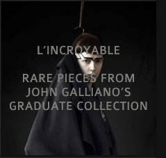 L'INCROYABLE - RARE PIECES FROM JOHN GALLIANO'S GRADUATE COLLECTION