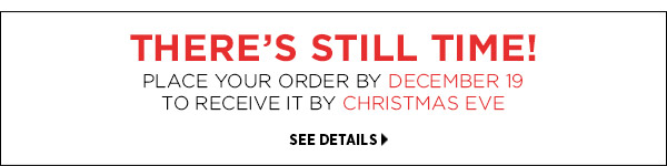 'Tis the season! View our holiday shopping deadlines. >>