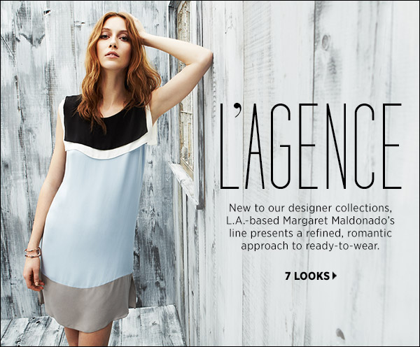Discover L'Agence. L.A.-based Margaret Maldonado's line presents a refined, romantic approach to ready-to-wear. Shop L'Agence >>