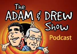 The Adam and Drew Show - Podcast