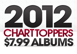 2012 Chart Toppers: $7.99 Albums
