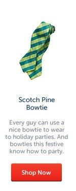 Scotch pine Bowtie