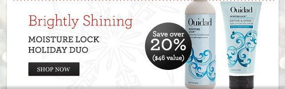 Brightly Shining Moisture Lock Holiday Duo - Save over 20% ($46 value) - SHOP NOW