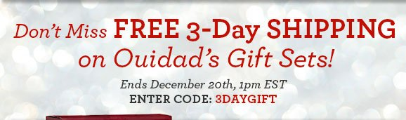 Don't Miss FREE 3-Day SHIPPING on Ouidad's Gift Sets! - Ends December 20th, 1pm EST - ENTER CODE: 3DAYGIFT