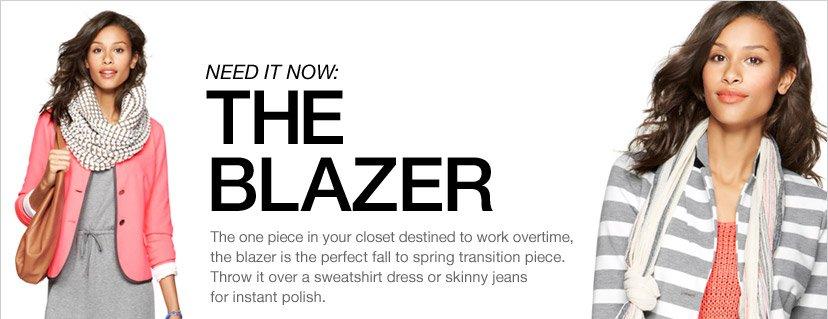 NEED IT NOW: THE BLAZER