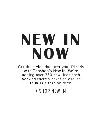 NEW IN NOW - Shop New In