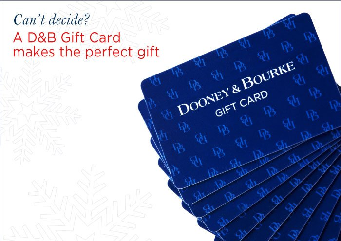 A D&B Gift Card makes the perfect gift