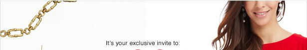 It's your exclusive invite to: