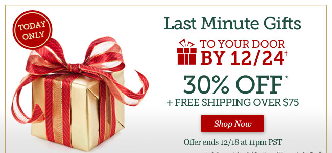 Last Minute Gifts. To your door by 12/24. 30% Off + Free Shipping Over $75. Shop Now >