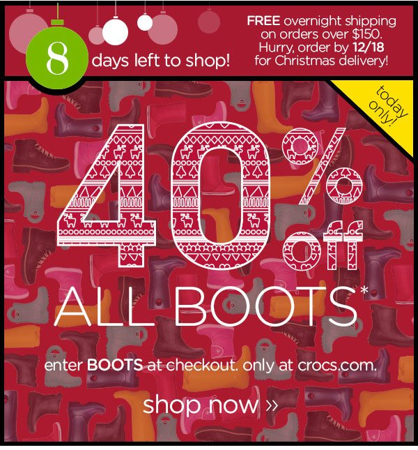 40% off ALL BOOTS* enter BOOTS at checkout. only at crocs.com. shop now