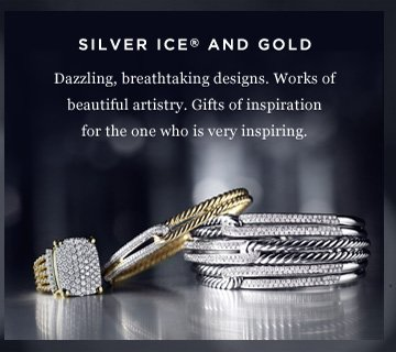 Silver Ice and Gold. Dazzling, breathtaking designs. Works of beautiful artistry. Gifts of inspiration for the one who is very inspiring.