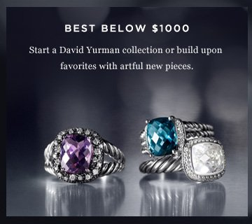 Best Below $1000. Start a David Yurman collection or build upon favorites with artful new pieces.