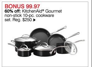 BONUS 99.97 60% off: KitchenAid® Gourmet non-stick 10-pc. cookware set. Reg. $250. Shop now.