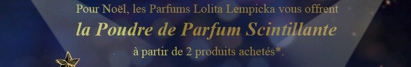 Pour Noël, les Parfums Lolita Lempicka vous offrent la Poudre de Parfum Scintillante à partir de 2 produits achetés*.