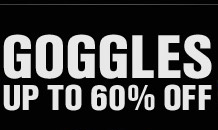 GOGGLES UP TO 60% OFF