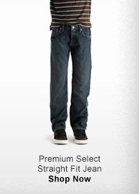 PREMIUM SELECT STRAIGHT FIT JEAN SHOP NOW