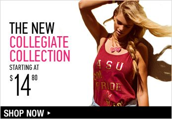 The New Collegiate Collection Starting at $14.80 - Shop Now