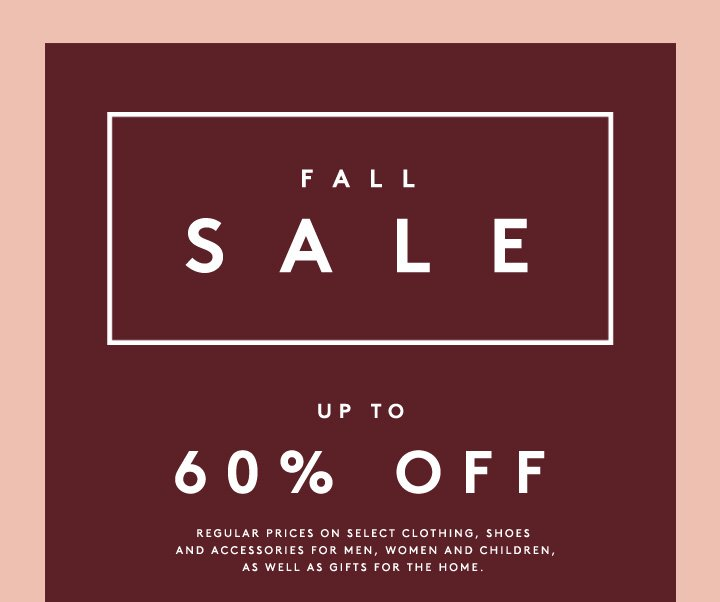 Shop up to 60% off women's and men's clothing, shoes, accessories and more!