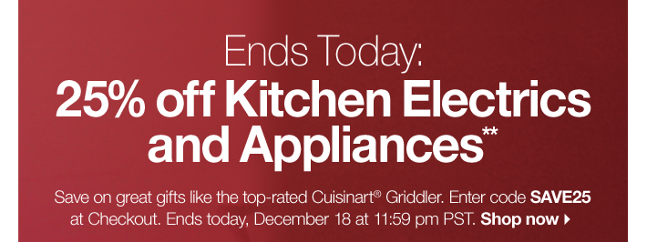 Ends Today: 25% off Kitchen Electric and Appliances**