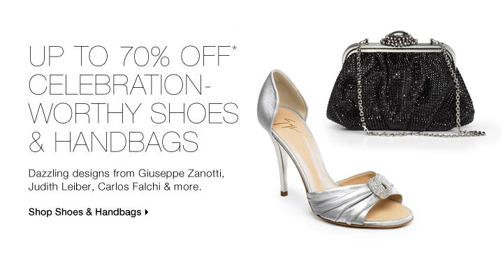 Up To 70% Off* Celebration-Worthy Shoes & Handbags