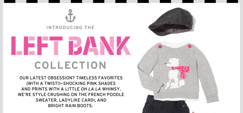 INTRODUCING THE LEFT BANK COLLECTION