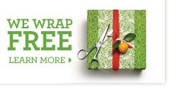 We wrap for FREE. Learn more;