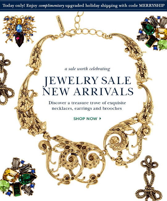 Today only! Enjoy complimentary upgraded holiday shipping with code MERRYSHIP. A sale worth celebrating - Jewelry sale new arrivals. Discover a treasure trove of exquisite necklaces, earrings and brooches. Shop Now>