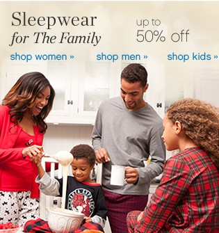 Sleepwear for the Family.